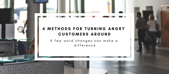 4 Methods For Turning Angry Customers Around