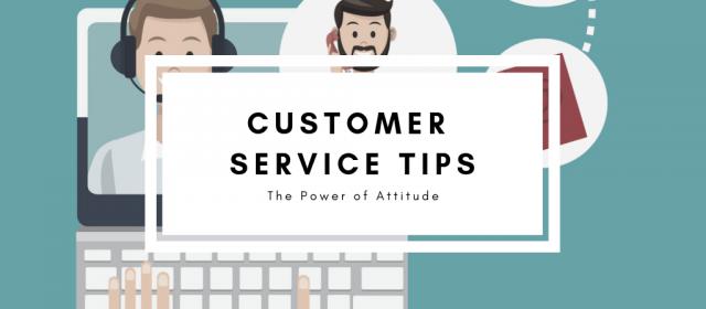 Customer Service Tips: The Power of Attitude