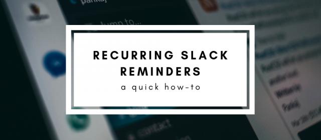 Set up Recurring Reminders in Slack