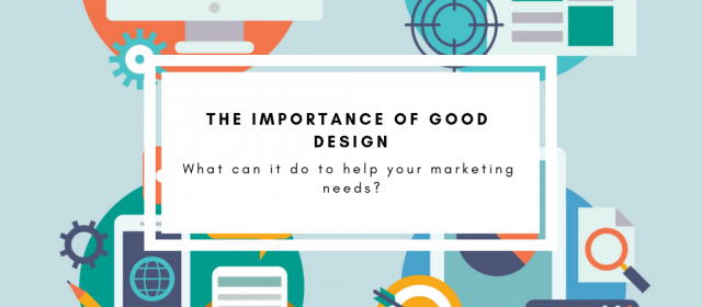 The Importance of Good Design in Marketing Your Business