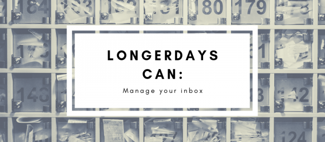 How LongerDays Can Manage Your Inbox