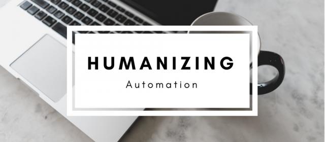 Humanizing Automation