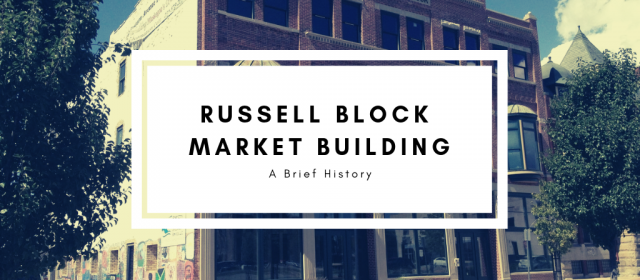 History of The Russell Block Market Building