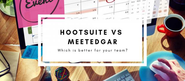 Hootsuite vs. MeetEdgar