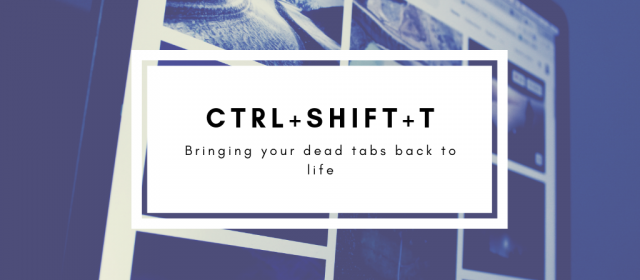 Ctrl + Shift + T