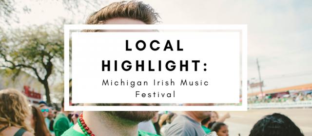 Local Highlight: Michigan Irish Music Festival