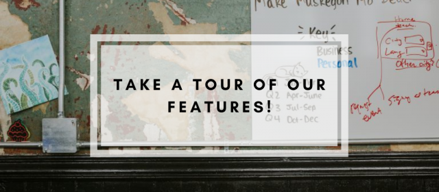 Take a Tour of Our Features!