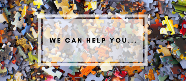 We Can Help You…