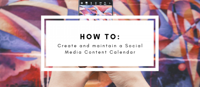 How to Create and Maintain a Social Media Content Calendar