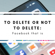 To Delete or Not to Delete… Facebook That Is!