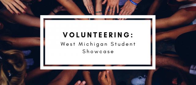 Volunteering for West Michigan Student Showcase