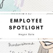 Employee Spotlight: Megan Bate