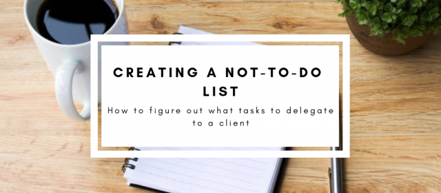 To Figure Out Tasks to Delegate, Create a Not-To-Do List