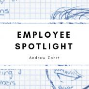 Employee Spotlight: Andrew Zahrt