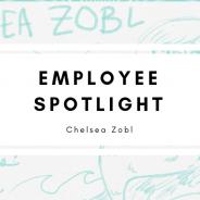 Employee Spotlight: Chelsea Zobl