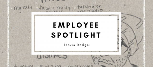 Employee Spotlight: Travis Dodge