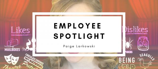 Employee Spotlight: Paige Larkowski
