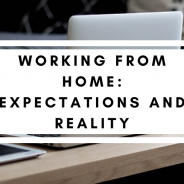 Working From Home: Expectations and Reality