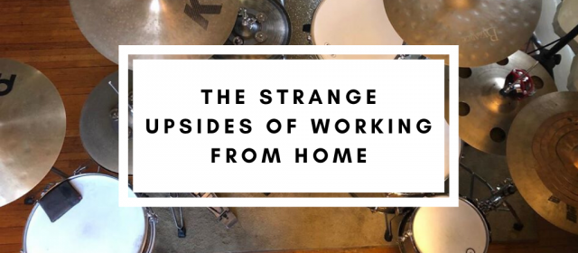 The Strange Upsides of Working From Home