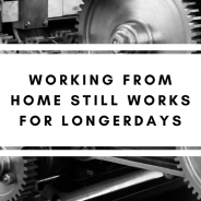 Working From Home Still Works for LongerDays